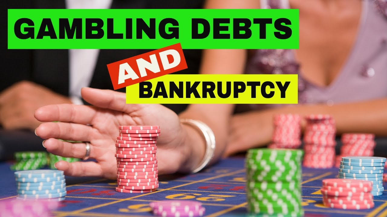 gambling debt bankruptcy