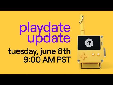 ✨ Playdate Update —6/8/2021