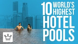 Top 10 Highest Pools In The World From Luxury Hotels(, 2017-01-11T13:26:09.000Z)