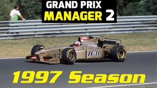 Grand Prix Manager 2: Jordan Career Mode - 1997 Season Montage