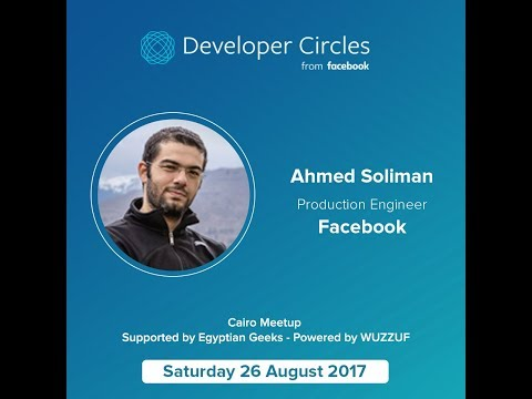 Production Engineering at Facebook  | FB Developer Circles & Egyptian Geeks Meetup