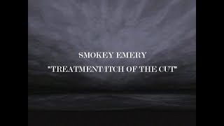 SmokeyEmery - Treatment/Itch of the Cut (Official Video)