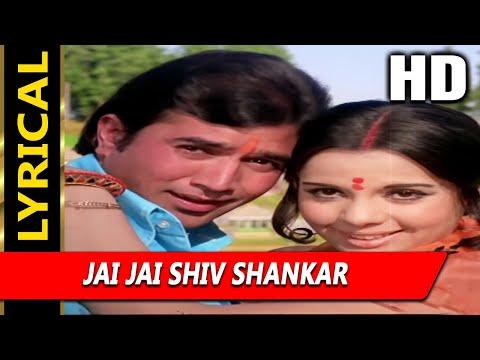 Jai Jai Shiv Shankar With Lyrics   Lata Mangeshkar, Kishore Kumar   Aap Ki Kasam 1974  Rajesh Khanna