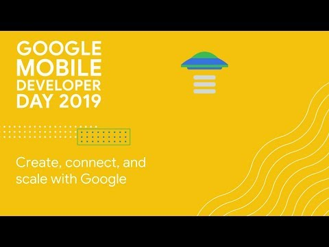 Create, connect, and scale with Google (GDC 2019)