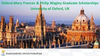 UK - University of Oxford Mary Frances & Philip Wagley Graduate Scholarship #20150123