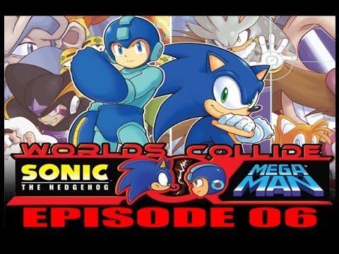 Sonic/Mega Man: When Worlds Collide - Episode 06