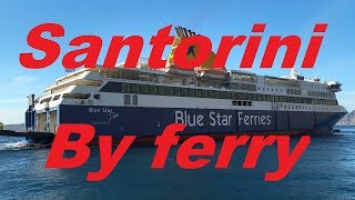 Athens (Piraeus) to Santorini ferry trip on MS Blue Star Delos
