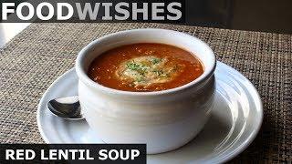 Red Lentil Soup with Lemon Mint Yogurt - Food Wishes