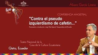 Conferencia Magistral de Alvaro García Linera Vicepresidente del Estado Plurinacional de Bolivia