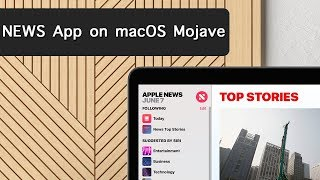 How to Get Apple News App in macOS Mojave Outside USA, UK, and Australia