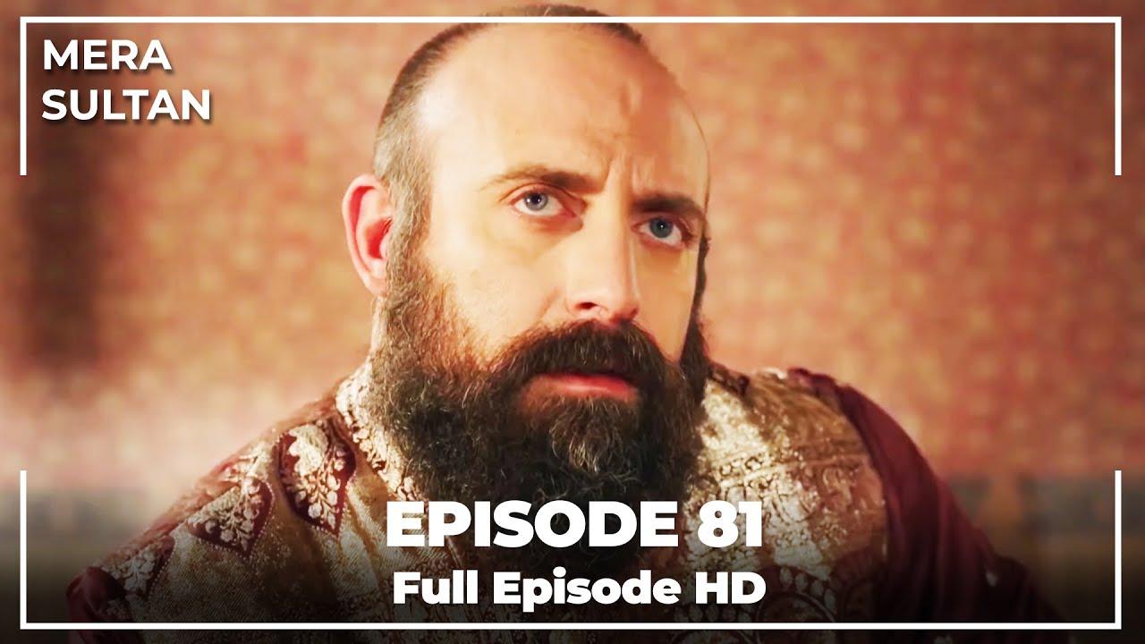 Download Mera Sultan - Episode 81 (Urdu Dubbed)