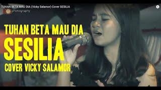Gambar cover TUHAN BETA MAU DIA (Vicky Salamor) Cover SESILIA