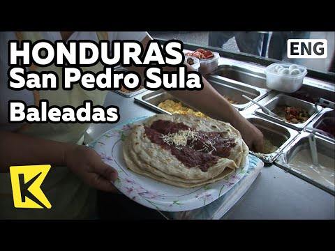 【K】Honduras Travel-San Pedro Sula[온두라스 여행-산페드로술라]국민음식, 발리아다/Baleadas/Food/Restaurant/Central Market