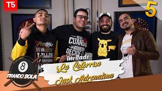 Tirando Bola temp 5 ep 5.- La Cotorrisa y Jack Adrenalina