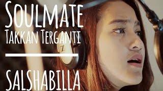 Salshabilla - Soulmate Takkan Terganti (cover)