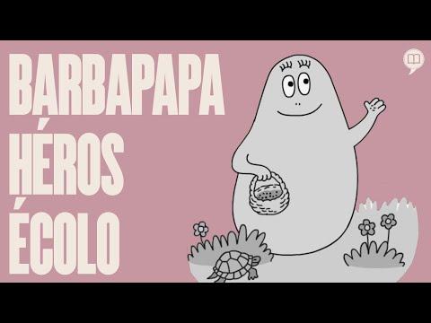 Barbapapa : Héros écolo ! | L'Histoire Nous Le Dira #63