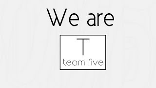 We are Team Five