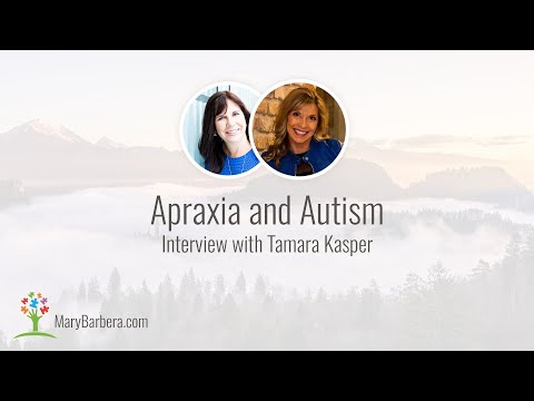Apraxia And Autism: What Is Apraxia Of Speech | Interview With Tamara Kasper