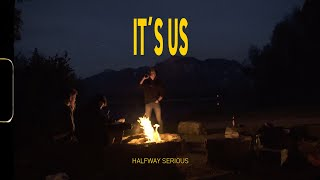 Halfway Serious - It's Us (Official Video 4K)