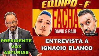EQUIPO F - Entrevista Ignacio Blanco Presidente VOX Asturias
