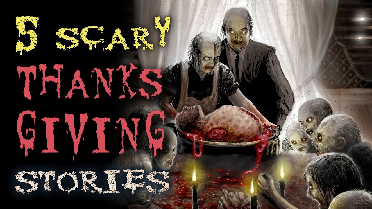 5 Scary Thanksgiving Stories That Will Chill Your Holiday Vol 2 Youtube