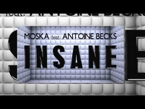 Moska - Insane (feat. Antoine Becks) DOWNLOAD EXCLUSIVE