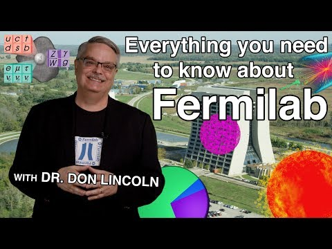 Everything you need to know about Fermilab