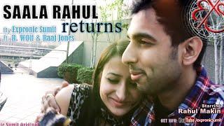 Saala Rahul Returns (KLPD Song) | Ft. R. Wolf, Raaj Jones & Rahul Makin | Love n' Emotion EP v1.0