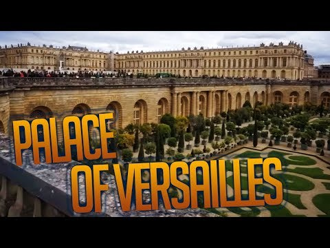 PALACE OF VERSAILLES - COOLEST BUILDING EVER?!