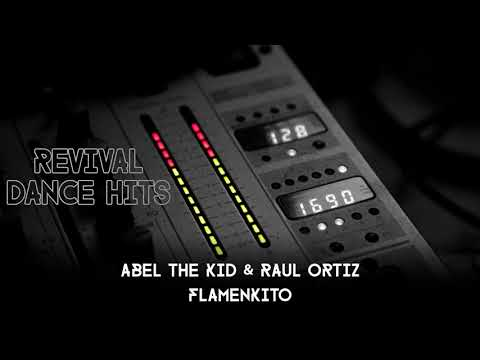 Abel The Kid & Raul Ortiz - Flamenkito [HQ]