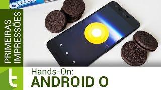Primeiras impressões do Android O | Review do TudoCelular