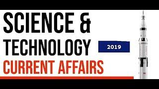 SCIENCE & TECHNOLOGY    CURRENT AFFAIRS 2019    विज्ञान प्रौद्योगिकी 2019