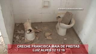 Creche Francisca Maia de Freitas no Luiz Alves em 12 12 2016, a Limoeiro que Dr. Zé maria recebeu