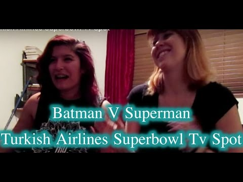 Batman V Superman Turkish Airlines Superbowl Tv Spot