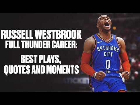 Russell Westbrook Career Retrospective with Oklahoma City Thunder: Best Plays, Quotes and Moments
