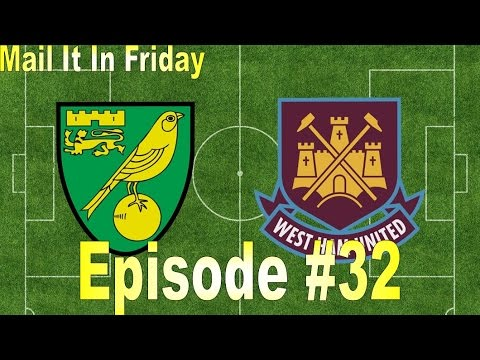 Mail It In Friday Episode 32: Norwich City F.C. vs. West Ham United F.C.