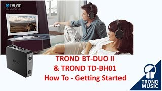 Trond BT-DUO II & Trond TD-BH01 Bluetooth Low Latency How To - Getting Started