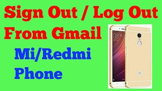 Sign Out || Log Out from Gmail in Mi Redmi phones