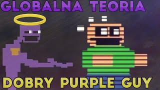 Five Night's At Freddy's - GLOBALNA TEORIA: DOBRY PURPLE GUY