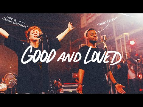 0 Music: Travis Greene - Good and Loved ft. Steffany Gretzinger Travis Greene, Steffany Gretzinger, Good & Loved Song