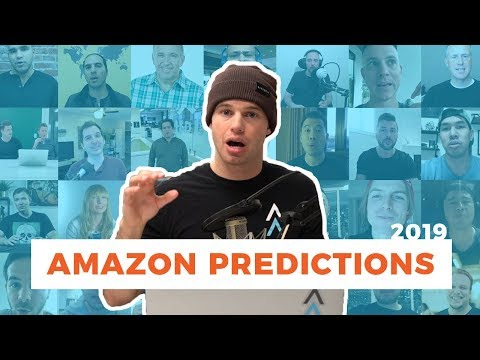The Future of Amazon 2019: 22 Sellers and Thought Leaders Share Their Predictions