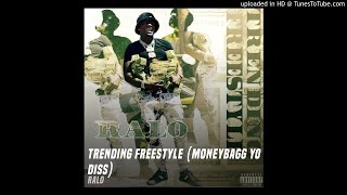 Ralo - Trending Freestyle  (Moneybagg Diss)