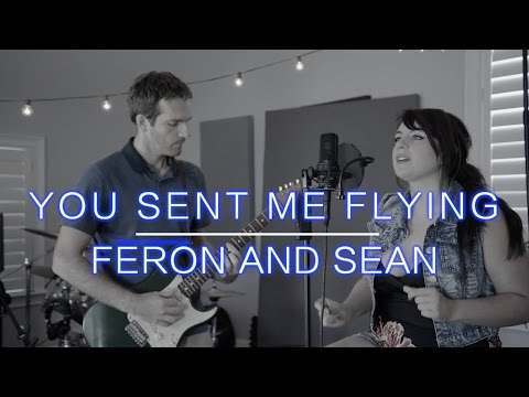 You Sent Me Flying - Feron and Sean