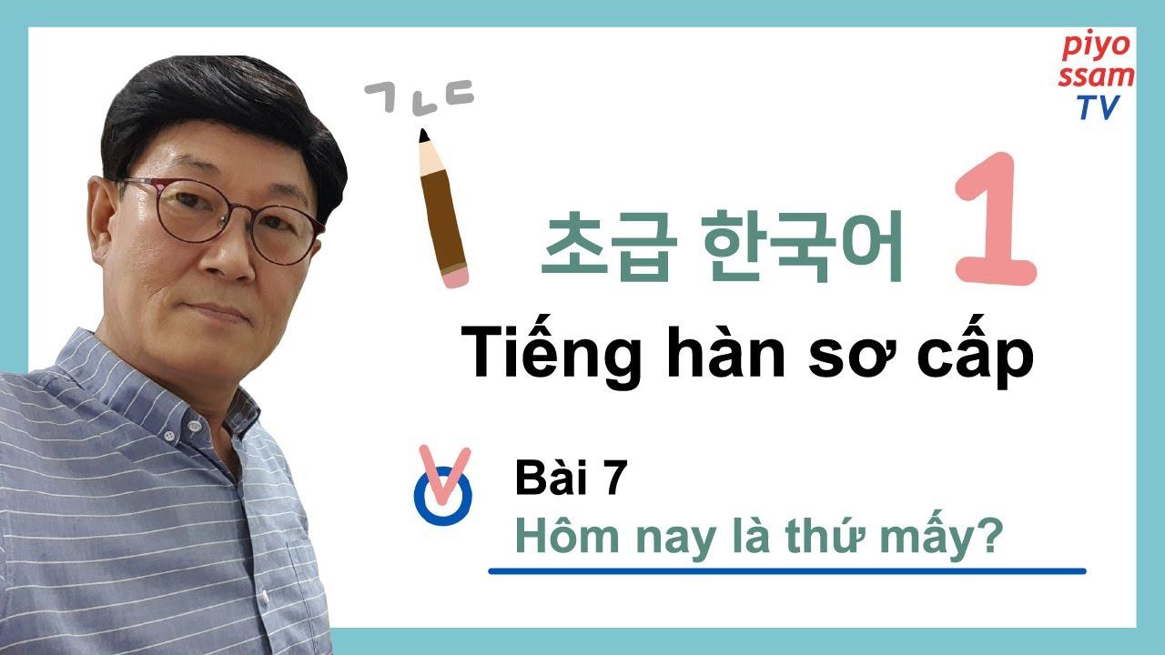 🇻🇳 Tiếng Hàn sơ cấp 1 - Bài 7 [초급 한국어 1-7]