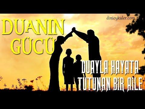 DUANIN GÜCÜ (Muhteşem Dini Hikaye) Dua Ile Hayata Tutunan Aile