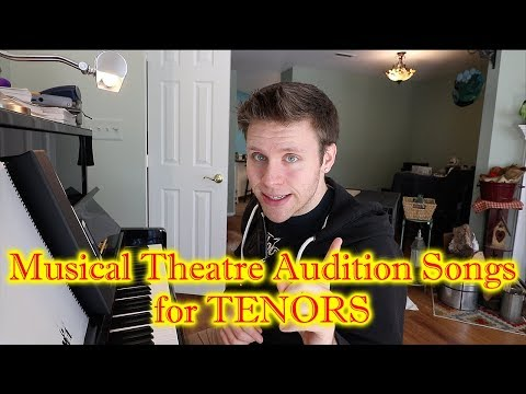 Musical Theatre Audition Songs For TENORS