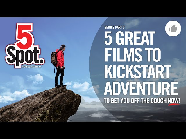 5 Great Adventure Fims - 5Spot by 4XPEDITION