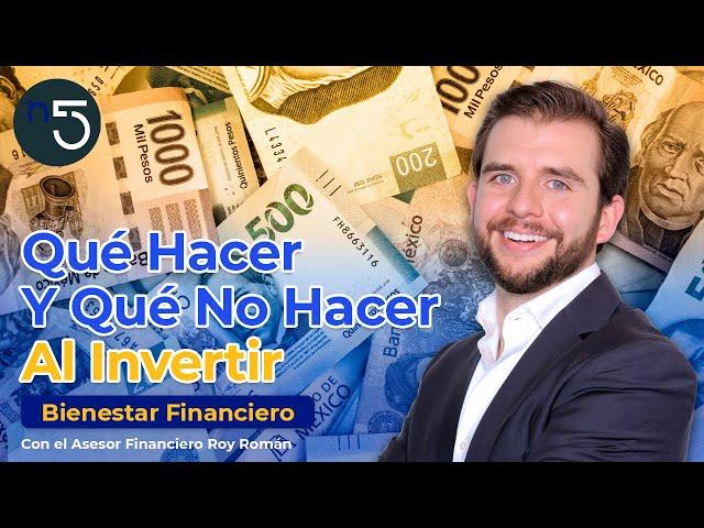 Qué Hacer y Qué no Hacer al Invertir | Finanzas En Cinco | En5.mx