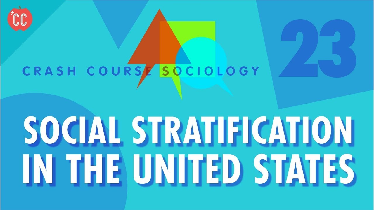 social stratification in the us crash course sociology 23 youtube