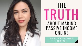 Passive Income For Beginners: The Truth About Building Passive Income Online!